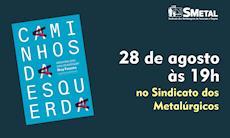SMetal promove lançamento do livro 'Caminhos da Esquerda'