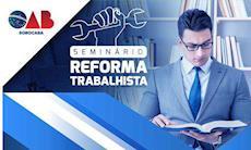 OAB Sorocaba promove seminário sobre os impactos da Reforma Trabalhista