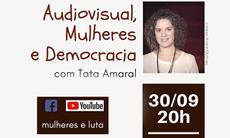 Cineasta Tata Amaral participa de live do Mulheres e Luta na quarta, 30