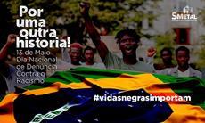 Por uma outra história: Dia Nacional de Denúncia contra o Racismo
