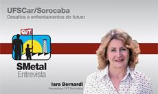Iara Bernardi fala à Imprensa SMetal sobre corte de verbas na UFSCar