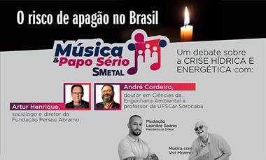 Música e Papo Sério debate o risco de apagão no Brasil nesta quinta