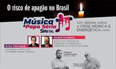 #2 Música e Papo Sério: o risco de apagão no Brasil